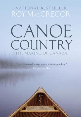 Image for Canoe Country (The Making Of Canada)