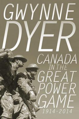 Image for Canada in the Great Power Game 1914-2014