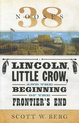 Image for 38 Nooses: Lincoln, Little Crow, and the Beginning of the Frontier's End