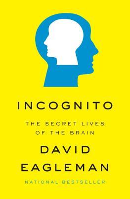 Incognito: The Secret Lives of the Brain, Eagleman, David