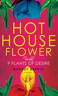 Image for Hothouse Flower And The Nine Plants Of Desire