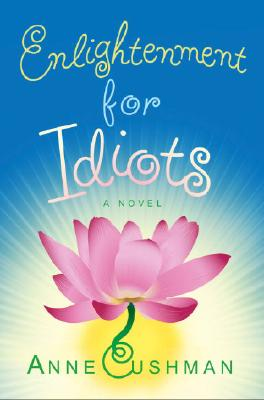 Enlightenment for Idiots, Cushman, Anne