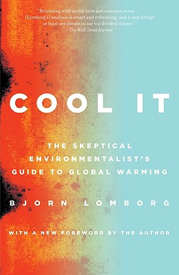 Image for Cool It: The Skeptical Environmentalist's Guide to Global Warming