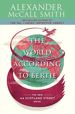 The World According to Bertie (44 Scotland Street Series), Alexander McCall Smith