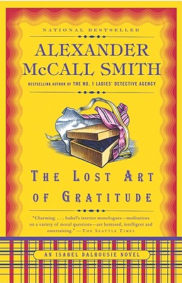 The Lost Art of Gratitude (Isabel Dalhousie Mysteries, No. 6), McCall Smith, Alexander