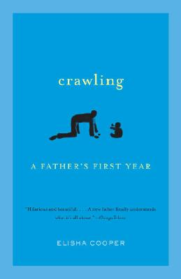 Image for CRAWLING A FATHER'S FIRST YEAR