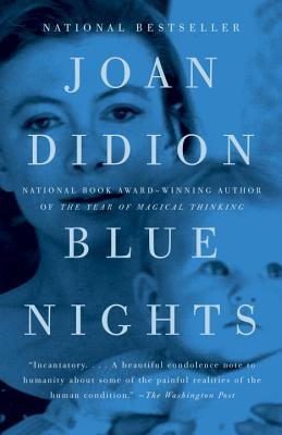 Blue Nights, Didion, Joan