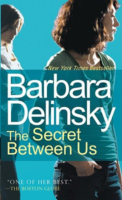 The Secret Between Us, Barbara Delinsky