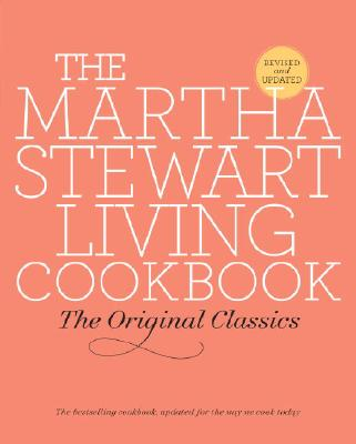 Image for The Martha Stewart Living Cookbook: The Original Classics