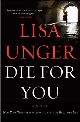 Die for You, Unger, Lisa
