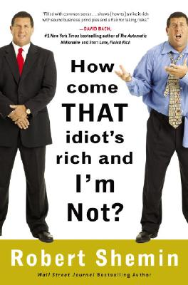 Image for How Come That Idiot's Rich and I'm Not?