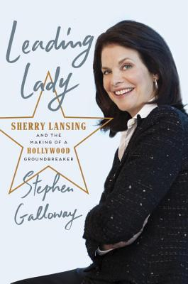 Image for Leading Lady: Sherry Lansing and the Making of a Hollywood Groundbreaker