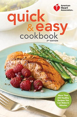 Image for American Heart Association Quick & Easy Cookbook, 2nd Edition: More Than 200 Healthy Recipes You Can Make in Minutes