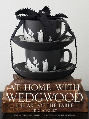 At Home With Wedgwood, TRICIA FOLEY
