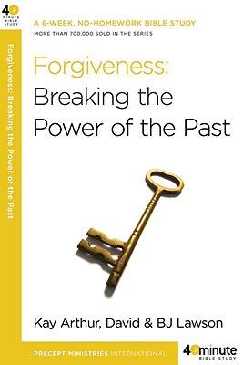 Image for Forgiveness: Breaking the Power of the Past (40-Minute Bible Studies)