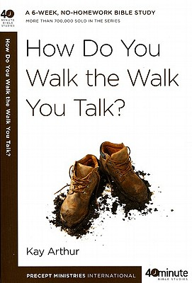 Image for How Do You Walk the Walk You Talk? (40-Minute Bible Studies)