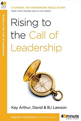 Image for Rising to the Call of Leadership (40-Minute Bible Studies)