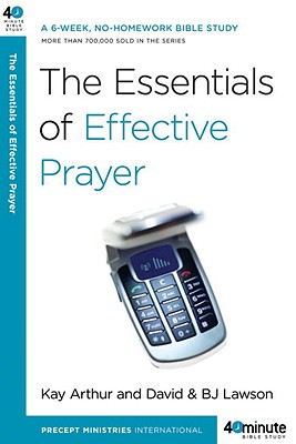 Image for The Essentials of Effective Prayer (40-Minute Bible Studies)