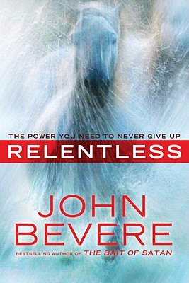 Image for Relentless: The Power You Need to Never Give Up
