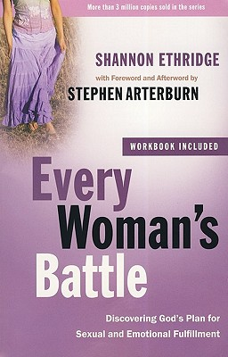 Image for Every Woman's Battle: Discovering God's Plan for Sexual and Emotional Fulfillment (The Every Man Series)