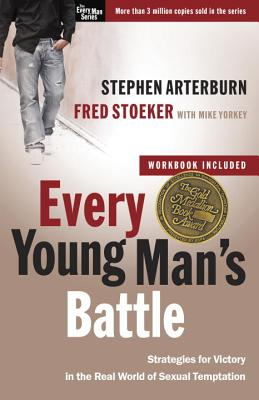 Image for Every Young Man's Battle: Strategies for Victory in the Real World of Sexual Temptation (The Every Man Series)