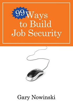 Image for 99 Ways to Build Job Security