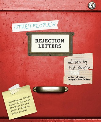 Image for Other People's Rejection Letters: Relationship Enders, Career Killers, and 150 Other Letters You'll Be Glad You Didn't Receive