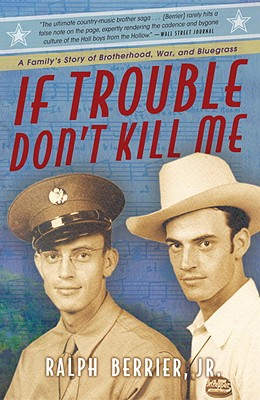 Image for If Trouble Don't Kill Me: A Family's Story of Brotherhood, War, and Bluegrass
