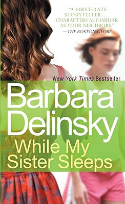 While My Sister Sleeps, Barbara Delinsky