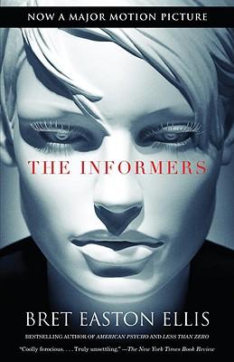 The Informers (Movie Tie-in Edition) (Vintage Contemporaries), Bret Easton Ellis