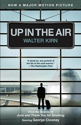 Up In The Air (Movie Tie-in Edition) (Random House Movie Tie-In Books), Walter Kirn