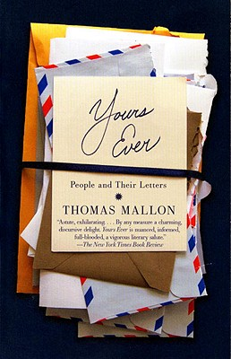 Yours Ever: People and Their Letters, Thomas Mallon