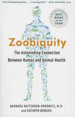 Image for Zoobiquity: The Astonishing Connection Between Human and Animal Health