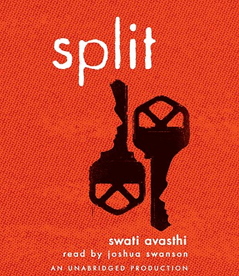 Split [Audiobook, Unabridged] [Audio CD], Swati Avasthi (Author), Joshua Swanson (Reader)