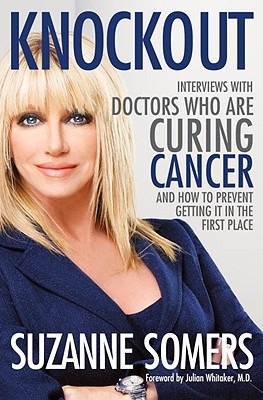 Image for Knockout: Interviews with Doctors Who Are Curing Cancer--And How to Prevent Getting It in the First Place