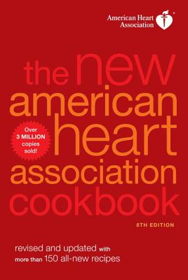 Image for The New American Heart Association Cookbook, 8th Edition: Revised and Updated with More Than 150 All-New Recipes