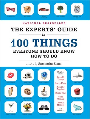 Image for Experts' Guide to 100 Things You Should Know How to Do, The