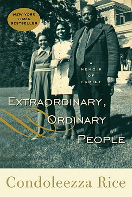 Extraordinary, Ordinary People: A Memoir of Family, Rice, Condoleezza