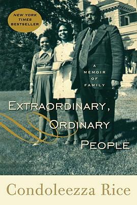 Extraordinary, Ordinary People: A Memoir of Family, Rice, Condoleezza
