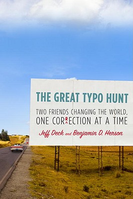 The Great Typo Hunt : Two Friends Changing the World, One Correction at a Time, DECK, Jeff; HERSON, Benjamin D.