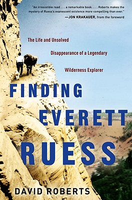 Image for Finding Everett Ruess: The Life and Unsolved Disappearance of a Legendary Wilderness Explorer