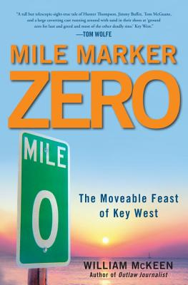 Image for Mile Marker Zero: The Moveable Feast of Key West