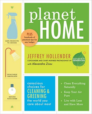 Image for Planet Home: Conscious Choices for Cleaning and Greening the World You Care About Most