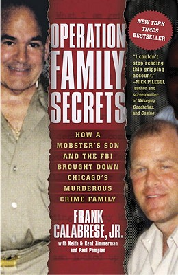 Image for Operation Family Secrets: How a Mobster's Son and the FBI Brought Down Chicago's Murderous Crime Family