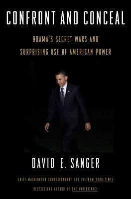 Image for Confront and Conceal: Obama's Secret Wars and Surprising Use of American Power