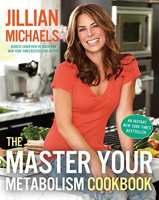 The Master Your Metabolism Cookbook, Jillian Michaels