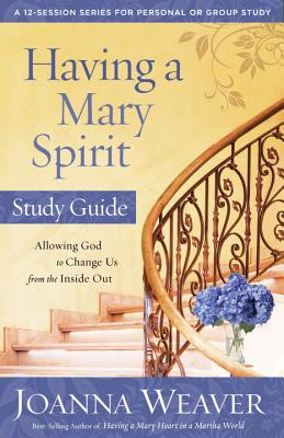 Image for Having a Mary Spirit Study Guide: Allowing God to Change Us from the Inside Out