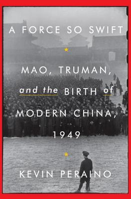Image for A Force So Swift: Mao, Truman, and the Birth of Modern China, 1949