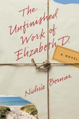 Image for The Unfinished Work of Elizabeth D.: A Novel