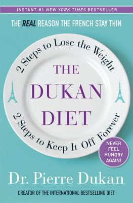 The Dukan Diet: 2 Steps to Lose the Weight, 2 Steps to Keep It Off Forever, Pierre Dukan